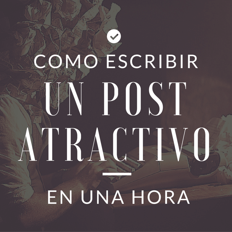 cover-como-escribir-un-post-atractivo-en-una-hora
